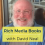 Artwork for Rich Media Books with David Neal