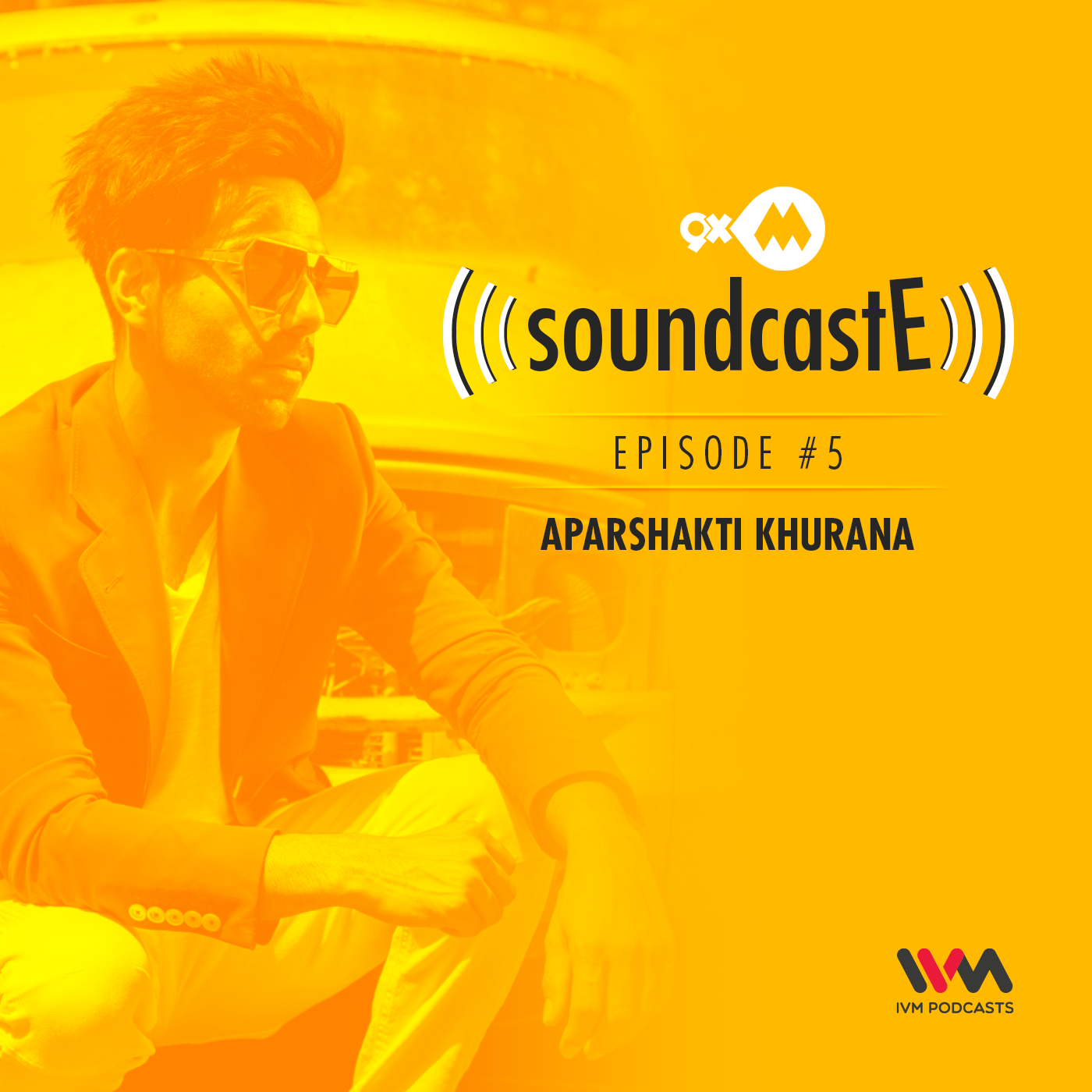 Ep. 05: 9XM SoundcastE with Aparshakti Khurana