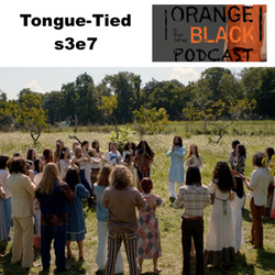 s3e7 Tongue-Tied - Orange is the New Black Podcast