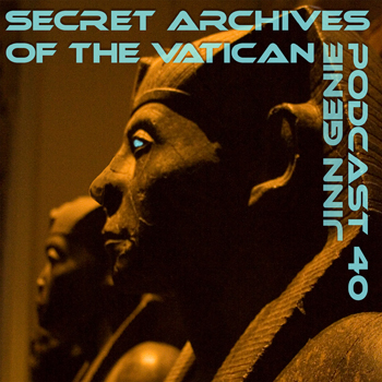 Secret Archives of the Vatican Podcast 40 - Jinn Genie