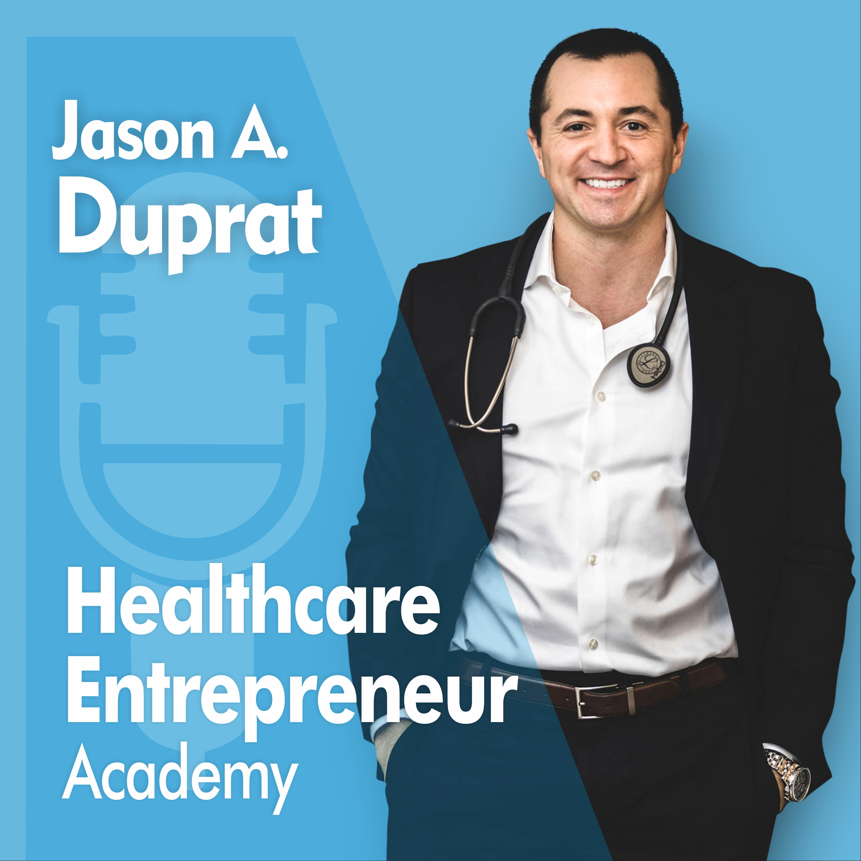 Healthcare Entrepreneur Academy Podcast show art