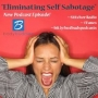 Artwork for 27: Eliminating Self Sabotage  | Mindset and Motivation