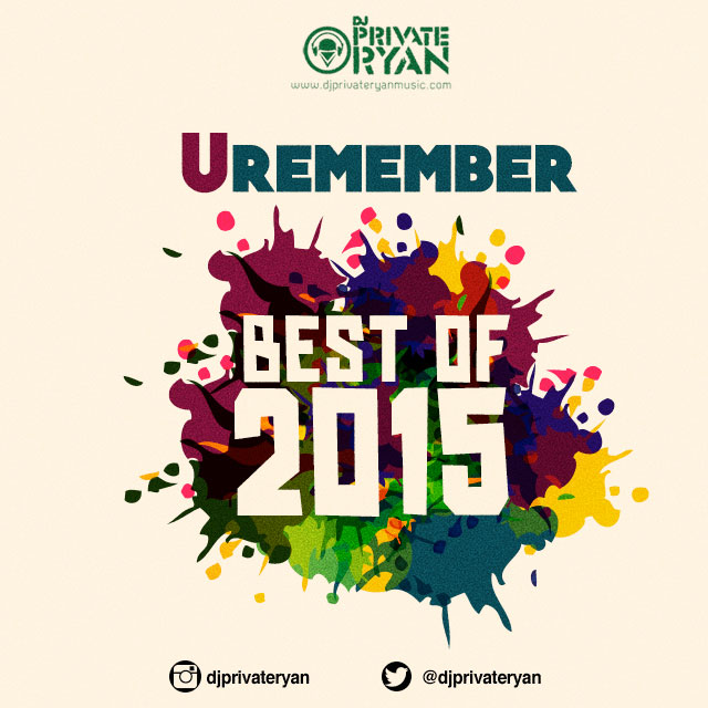 Private Ryan Presents Uremember (The Best of 2015) RAW