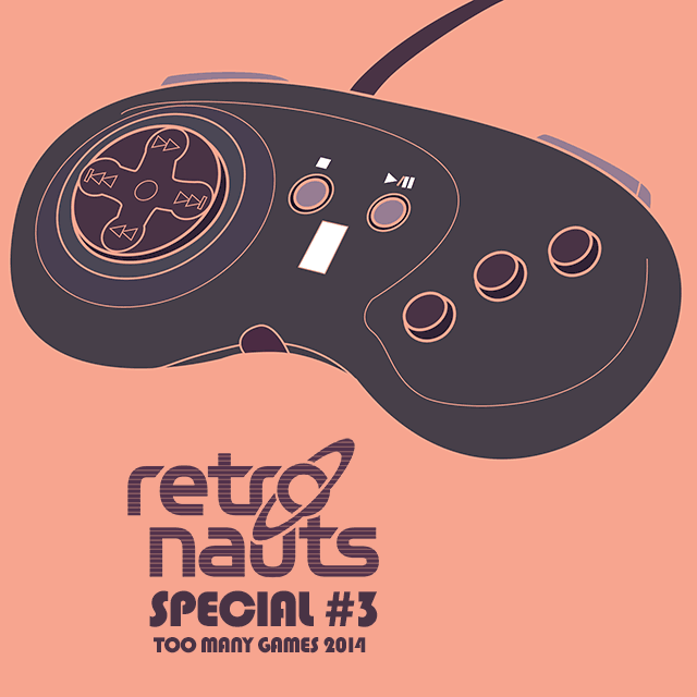 Retronauts Special #3 – Live From TooManyGames 2014