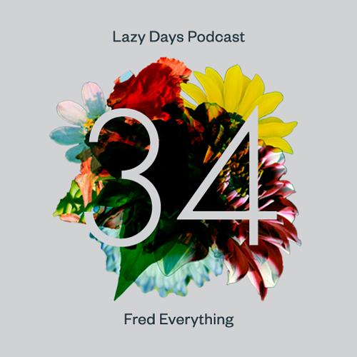 LAZY DAYS PODCAST THIRTY FOUR