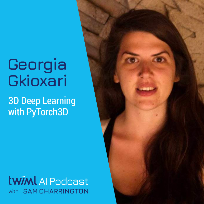3D Deep Learning with PyTorch 3D w/ Georgia Gkioxari - #408