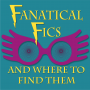 Artwork for Fanatical Fics and the Worst Fanfic of All Time