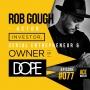 Artwork for Rob Gough - Actor, Investor, Serial Entrepreneur & Owner of DOPE - ACEWEEKLY077