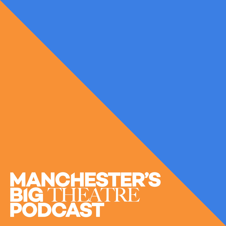 Manchester's Big Theatre Podcast show art