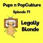 Artwork for Episode 71: Legally Blonde