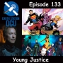 Artwork for The Earth Station DCU Episode 133 – Young Justice