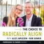 Artwork for Alex Jamieson + Bob Gower: The Choice to Radically Align