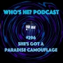 Artwork for Who's He? Podcast #296 She's got a paradise camouflage