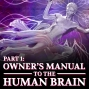 Artwork for Episode XIV: An Owner's Manual for the Human Brain: The Eight-Circuit Model of Consciousness, Pt. 1