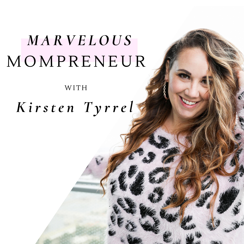 Marvelous Mompreneur with Kirsten Tyrrel show art
