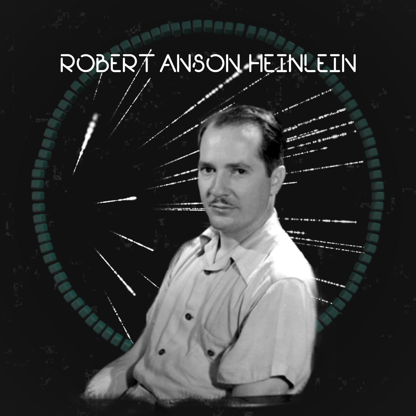 Minisode   ROBERT ANSON HEINLEIN  رابرت انسون هاینـلاین