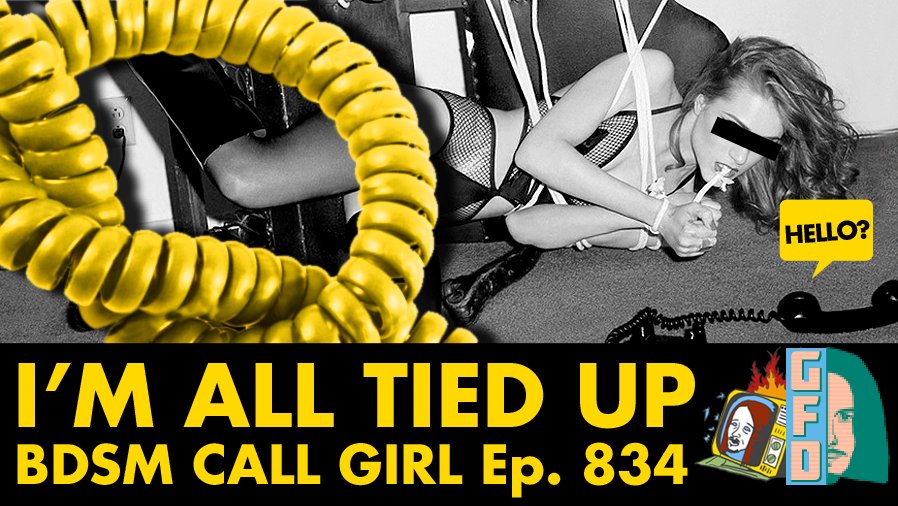 BDSM CALL GIRL w/ Jenn - Ep. 834 (S&M, FETISH, DOMINANCE, PRANK CALLS)