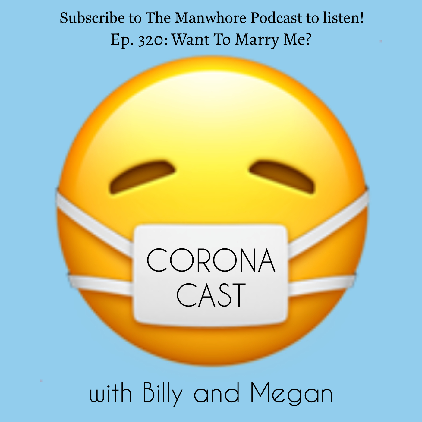 The Manwhore Podcast: A Sex-Positive Quest - Ep. 329: Corona Cast Part 10 - Wanna Get Married?