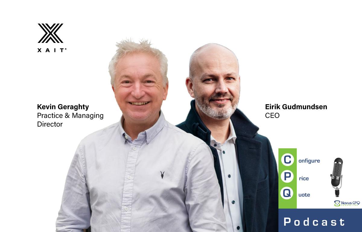 Interview with Eirik Gudmundsen (CEO Xait) and Kevin Geraghty (former CEO Blueprint CPQ)