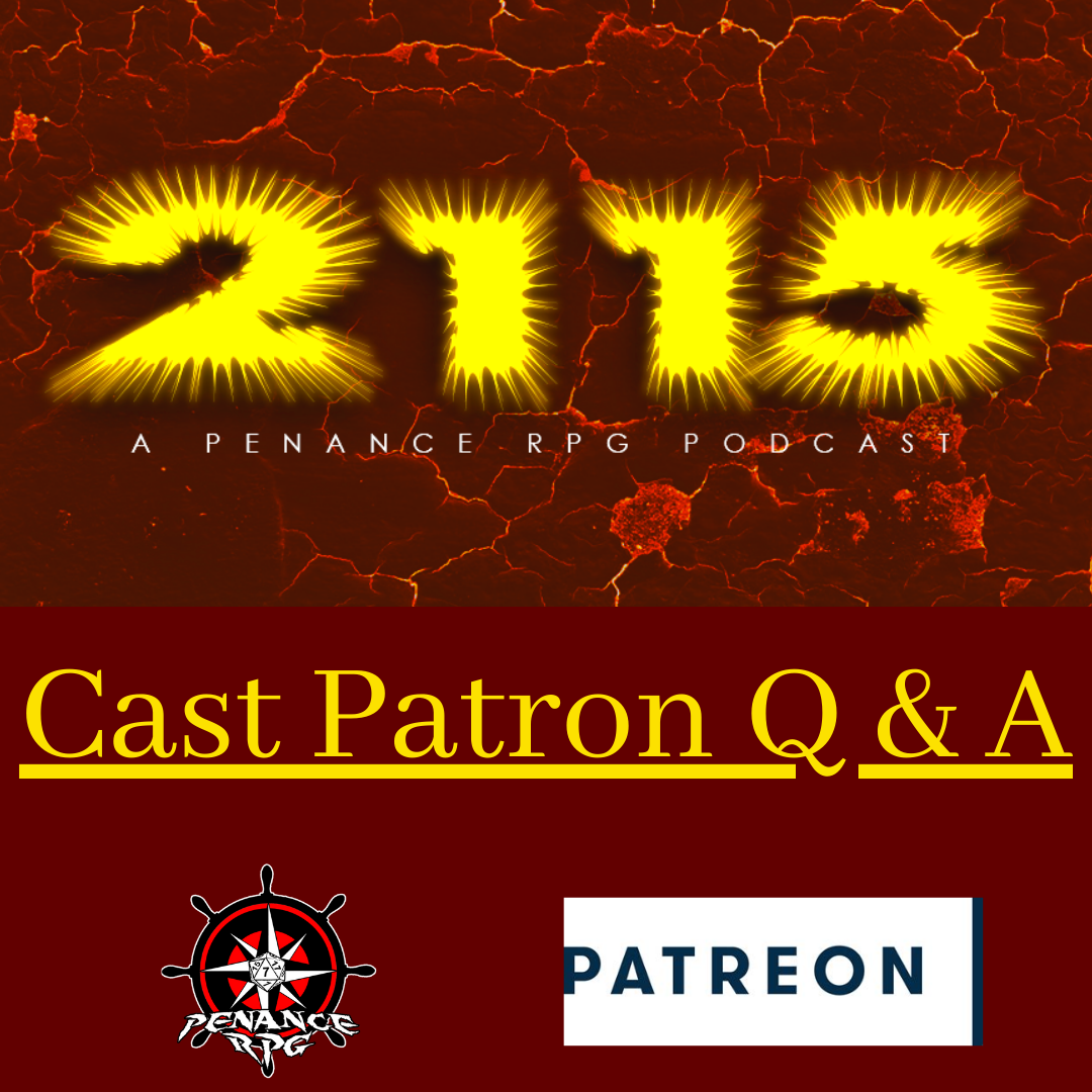 "Red lava background with yellow text reading ""2115 Cast Patron Q & A"". Below is a Penance RPG logo and a patreon logo"