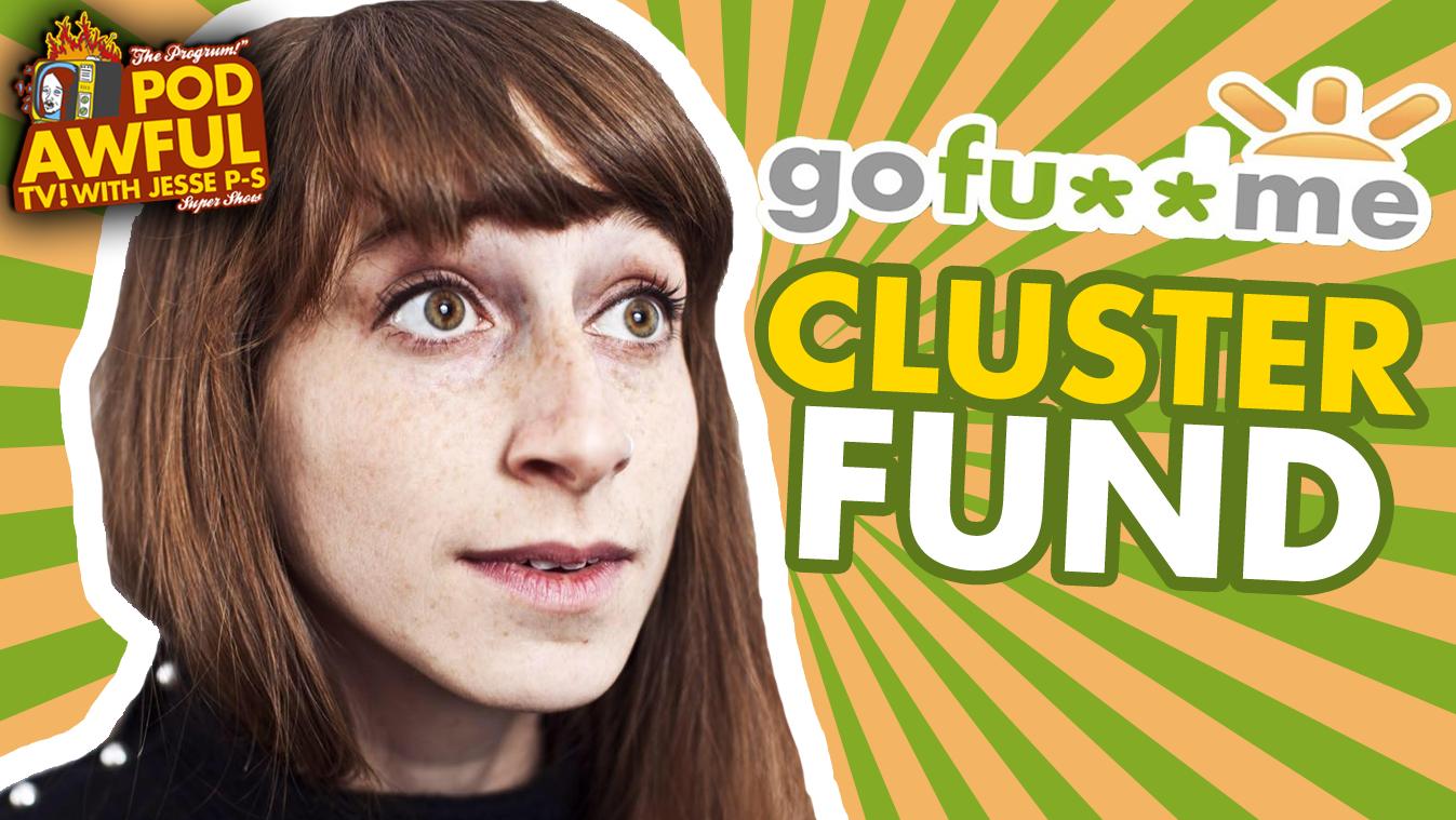 GoFundMe CLUSTERFUND w/ Katie Behrmann