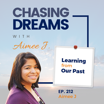 Ep. 212: Aimee J. - Learning from Our Past