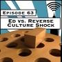 Artwork for Ed vs. Reverse Culture Shock [Season 3, Episode 63]