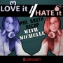 Artwork for Love it, Hate it with Michelle - Episode 54