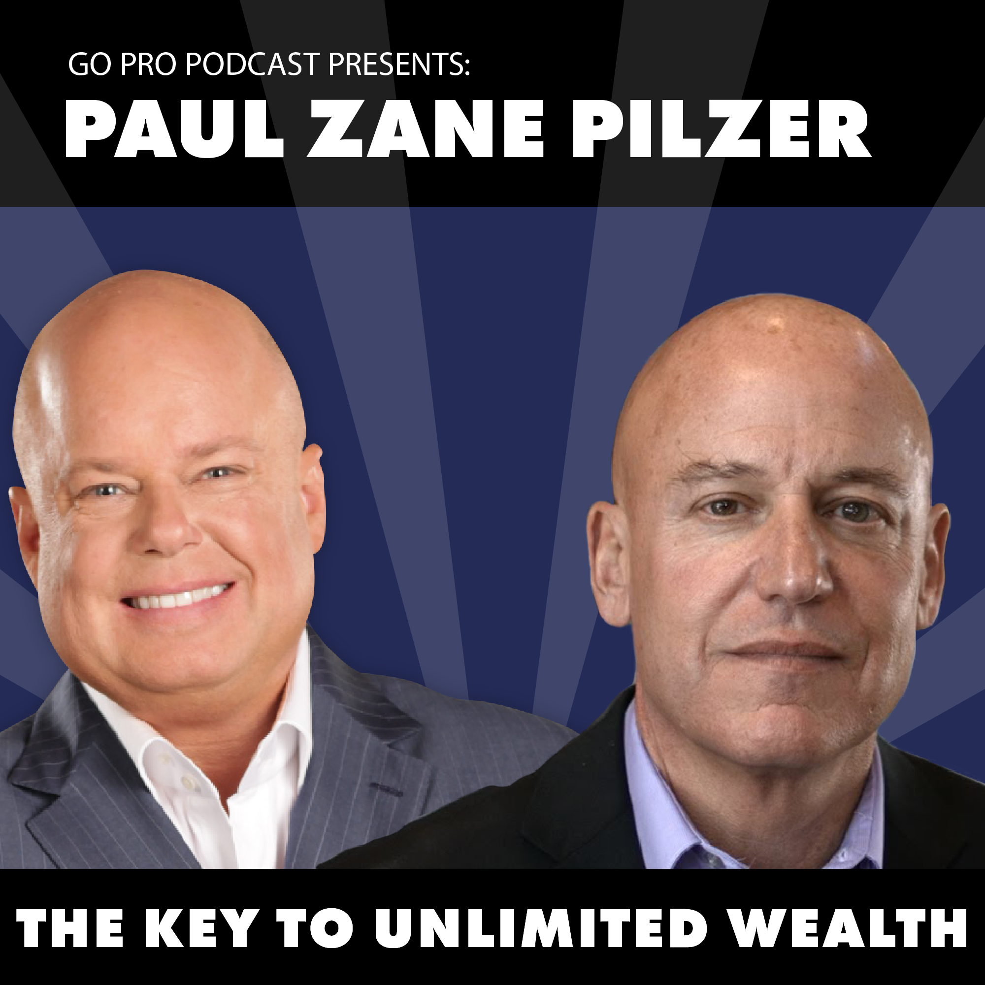 Paul Zane Pilzer:  The Key to Unlimited Wealth