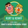 Artwork for Ep 07: Kurt's Entrepreneurial Origins