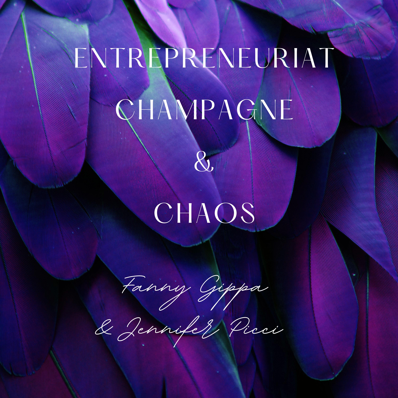 entreprenariat champagne et chaos's podcast