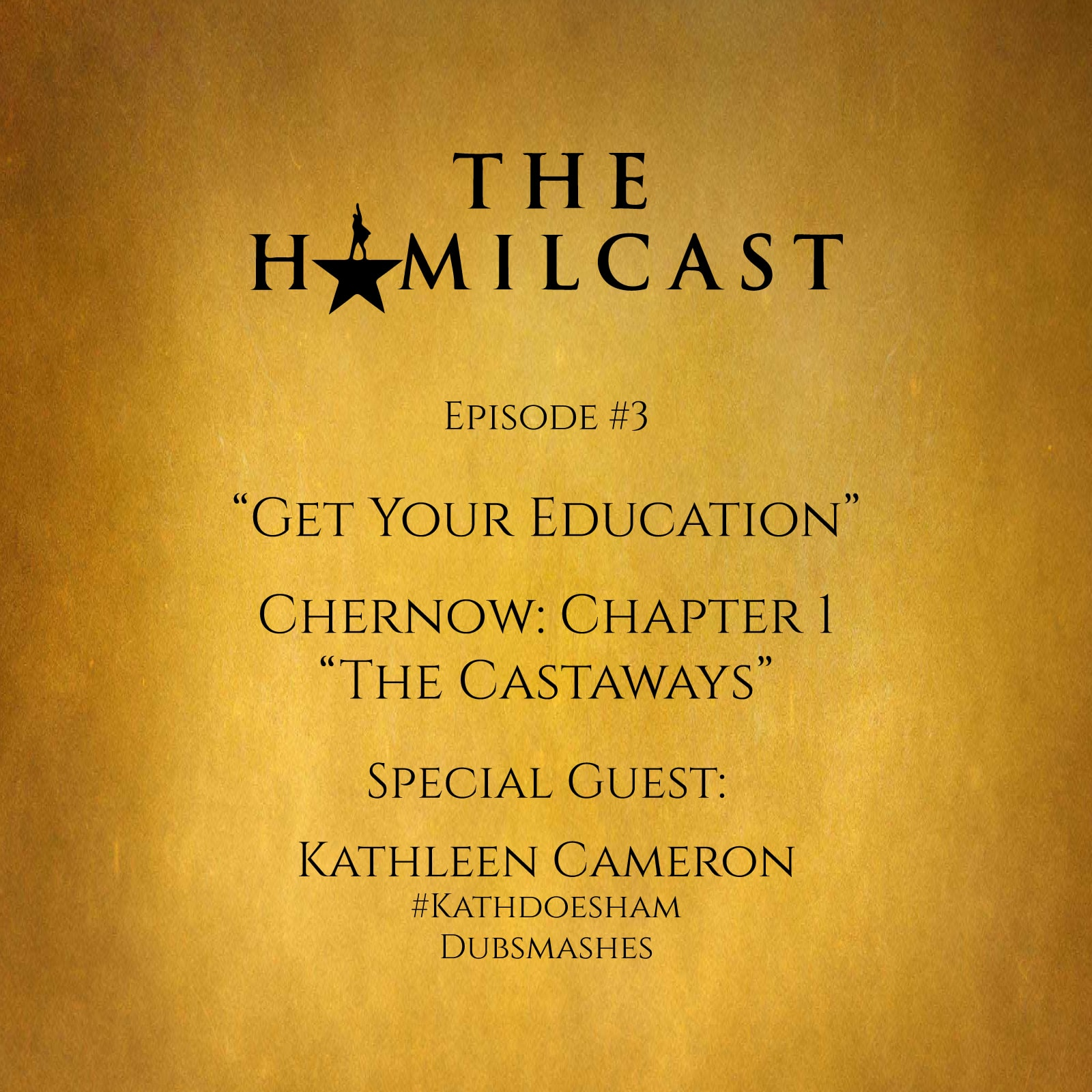 #3: Kathleen Cameron (#KathDoesHam) // Chernow Chapter 1: The Castaways