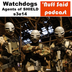 Watchdogs s3e14 AOS - 'Nuff Said: The Marvel Podcast