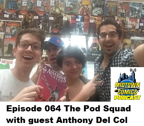 Episode 064 The Pod Squad with guest Anthony Del Col