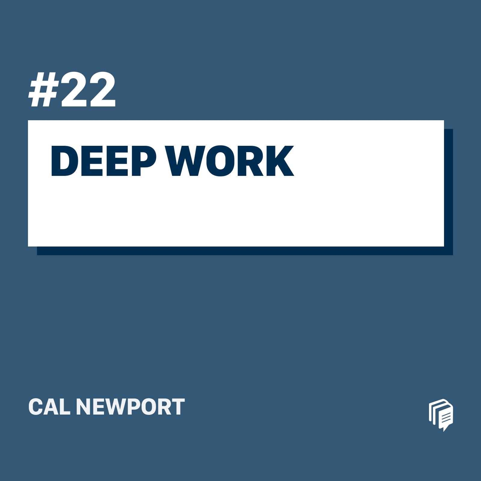 22: Deep Work (خلاصهی کتاب کار عمیق)