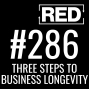 Artwork for 3 Steps to Longevity for Your Expert Business [RED 286]