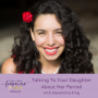 Artwork for Talking With Your Daughter About Her Period with Alexandria King