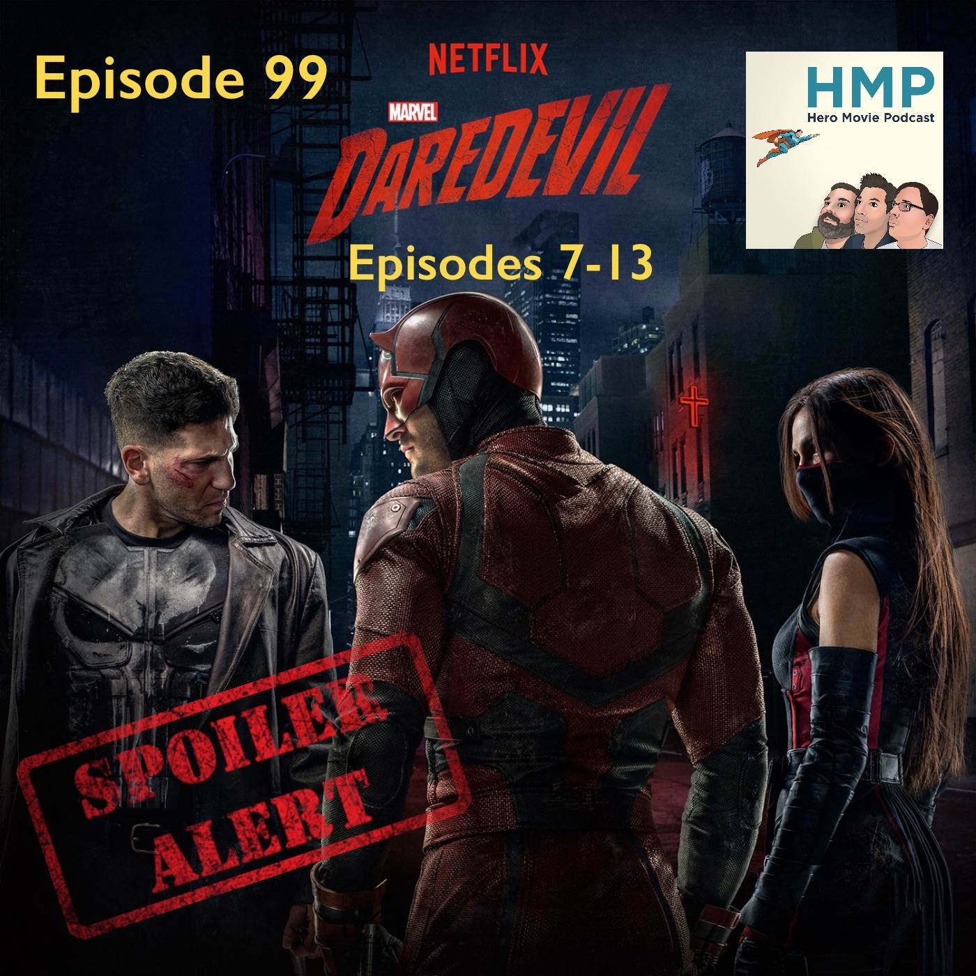 Episode 99- Marvel's Daredevil on Netflix- Season 2, Episodes 7-13