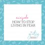 Artwork for Minisode: How to Stop Living in Fear