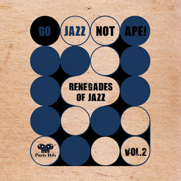 Renegades Of Jazz - Go Jazz Not Ape! Vol.2