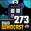 DWO WhoCast - #273 - Doctor Who Podcast