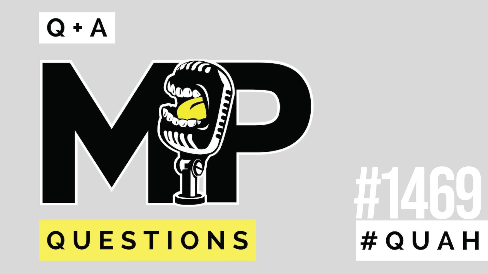 1469: Listener Live Q&A