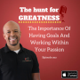 Artwork for Episode 202: The Importance Of Having Goals And Working Within Your Passion