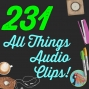 Artwork for 231 All Things Audio Clips!