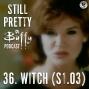 Artwork for Still Pretty #36. Witch (S1.03)