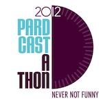 PARDCAST-A-THON 2012! NOV. 23, NOON PST at PARDCAST.COM