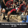 Artwork for 293: Five Rookie Powerlifting Mistakes