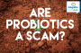 Artwork for Are Probiotics a Scam?