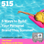 Artwork for 5 Ways to Work On Your Personal Brand This Summer