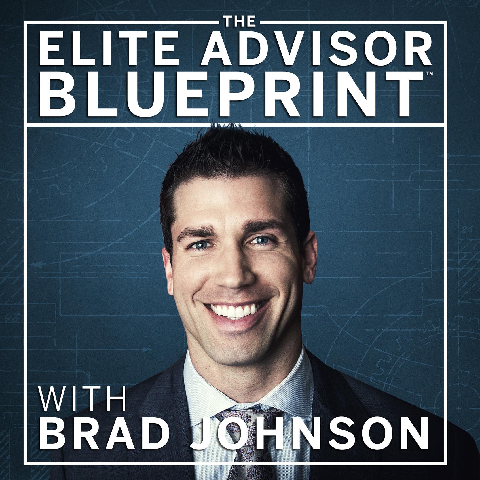 The Elite Advisor Blueprint®: A Podcast for Financial Advisors show art